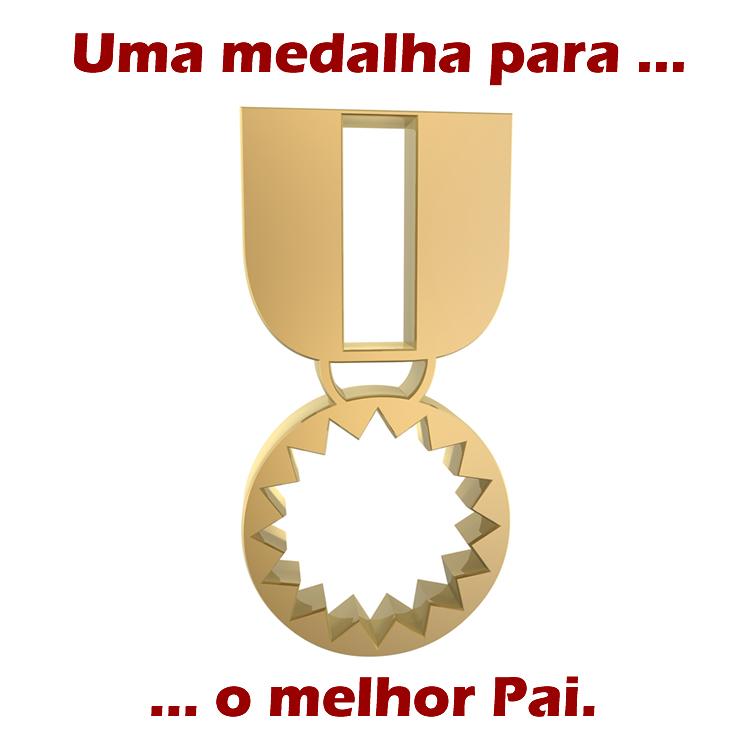 Medalha para o Pai...